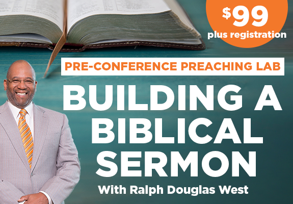 Ralph West Building a Biblical Sermon Pre-Conference Lab